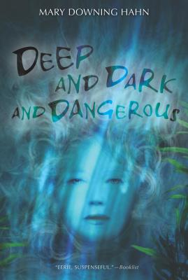 Deep and Dark and Dangerous By Hahn, Mary Downing