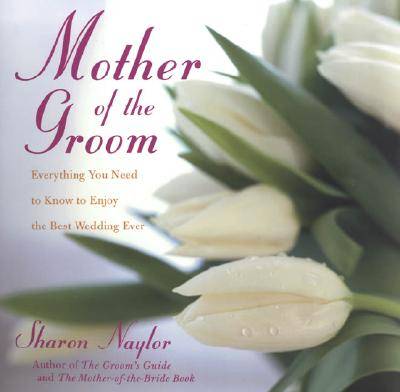 Mother of the Groom By Naylor, Sharon
